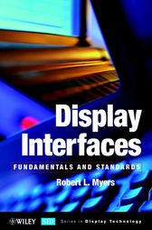 Display Interfaces by Robert L. Myers