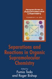 Separations and Reactions in Organic Supramolecular Chemistry by Fumio Toda