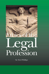 Ethics of the Legal Profession by Sir Fred Phillips