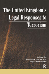 UK's Legal Responses to Terrorism by Yonah Alexander