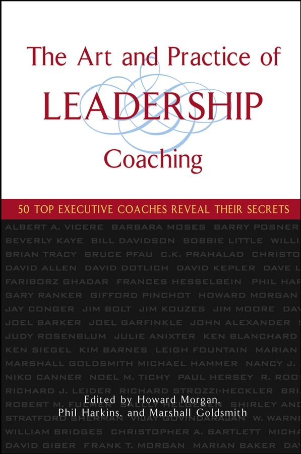 Download Ebook The Art and Practice of Leadership Coaching. by Howard Morgan Pdf