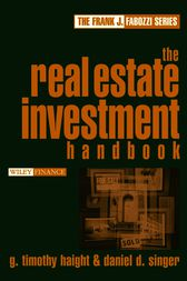 The Real Estate Investment Handbook by G. Timothy Haight