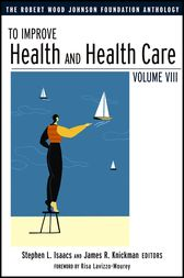 To Improve Health and Health Care by Stephen L. Isaacs