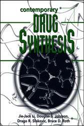 Contemporary Drug Synthesis by Jie Jack Li
