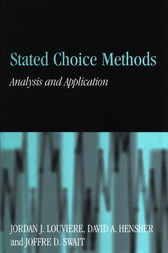 Stated Choice Methods by Jordan J. Louviere