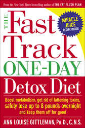 The Fast Track One-Day Detox Diet by Ann Louise Gittleman