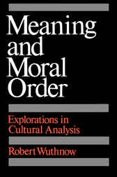 Meaning and Moral Order by Robert Wuthnow