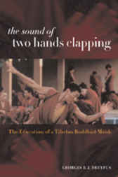 The Sound of Two Hands Clapping by Georges B. J. Dreyfus