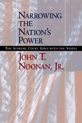 Narrowing the Nation's Power by John T. Noonan