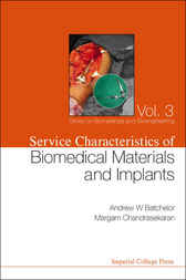 Service Characteristics of Biomedical Materials and Implants by Andrew William Batchelor