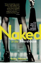 Naked in the Boardroom by Robin Wolaner