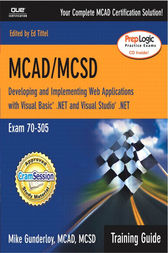 MCAD/MCSD Training Guide (70-305) by Mike Gunderloy