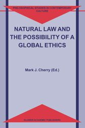 Natural Law and the Possibility of a Global Ethics by Mark J. Cherry
