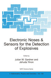 Electronic Noses & Sensors for the Detection of Explosives by J. Gardner