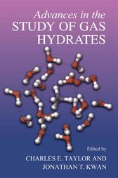 Advances in the Study of Gas Hydrates by Charles E. Taylor