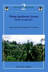 Valuing Agroforestry Systems by Janaki R.R. Alavalapati