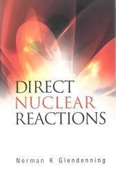 Direct Nuclear Reactions by Norman K. Glendenning