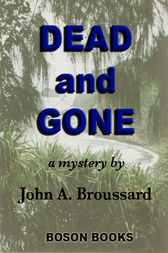 Dead and Gone by John A. Broussard