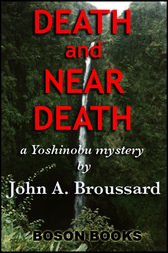 Death and Near Death by John A. Broussard