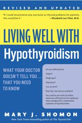 Living Well with Hypothyroidism, Revised Edition by Mary J. Shomon