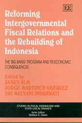 Reforming Intergovernmental Fiscal Relations and the Rebuilding by J. Alm