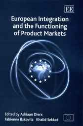 European Integration and the Functioning of Product Markets by A. Dierx