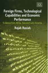 Foreign Firms, Technological Capabilities and Economic Performance by R. Rasiah