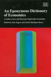An Eponymous Dictionary of Economics by J. Segura