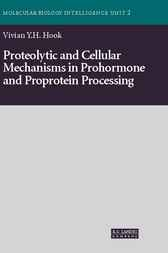Proteolytic and Cellular Mechanisms in Prohormone and Proprotein Processing by Vivian Yuan-Wen Ho Hook