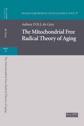 The Mitochondrial Free Radical Theory of Aging by Aubrey D. N. de Grey