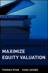Using Investor Relations to Maximize Equity Valuation by Thomas Ryan