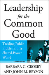 Leadership for the Common Good by Barbara C. Crosby