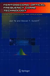 Femtosecond Optical Frequency Comb: Principle, Operation and Applications by Jun Ye