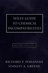 Wiley Guide to Chemical Incompatibilities by Richard P. Pohanish