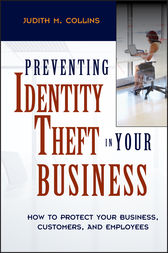 Preventing Identity Theft in Your Business by Judith M. Collins