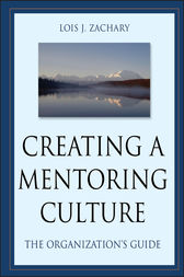 Creating a Mentoring Culture by Lois J. Zachary