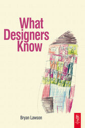 What Designers Know by Bryan Lawson