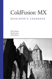 ColdFusion MX Developer's Cookbook by Peter Freitag