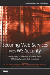 Securing Web Services with WS-Security by Jothy Rosenberg