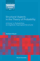Structural Aspects In The Theory Of Probability by Herbert Heyer