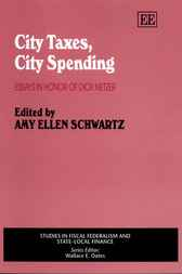 City Taxes, City Spending: Essays in Honor of Dick Netzer by A.E. Schwartz