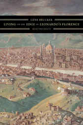 Living on the Edge in Leonardo's Florence by Gene Brucker