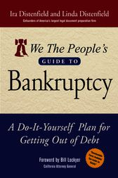We The People's Guide to Bankruptcy by Ira Distenfield