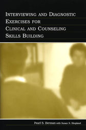 Interviewing and Diagnostic Exercises for Clinical and Counseling Skills Building by Pearl S. Berman