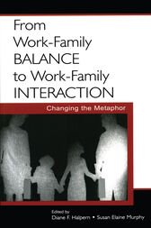 From Work-Family Balance to Work-Family Interaction by Diane F. Halpern