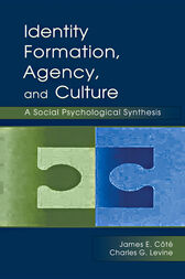 Identity, Formation, Agency, and Culture by James E. Cote