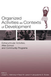 Organized Activities As Contexts of Development by Joseph L. Mahoney