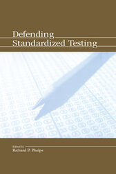 Defending Standardized Testing by Richard Phelps