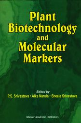 Plant Biotechnology and Molecular Markers by S. Srivastava