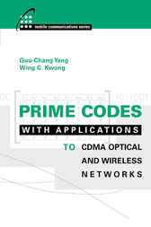 Prime Codes with Applications to CDMA Optical and Wireless Networks by Guu-Chang Yang